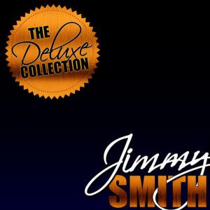 Jimmy Smith的專輯The Deluxe Collection: Jimmy Smith (Remastered)