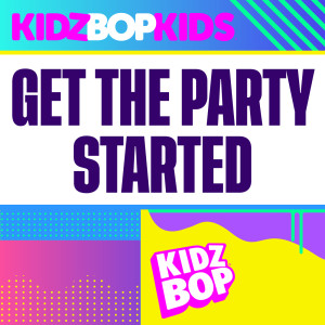 Album Get The Party Started (Redo Version) from Kidz Bop Kids