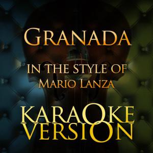 Karaoke - Ameritz的專輯Granada (In the Style of Mario Lanza) [Karaoke Version] - Single