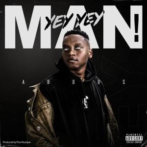 Album Yey Yey Man! (Explicit) from Abdus