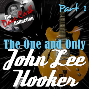 John Lee Hooker的專輯The One and Only Part 1 - (The Dave Cash Collection)