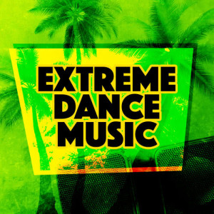 This Is Dance Music的專輯Extreme Dance Music