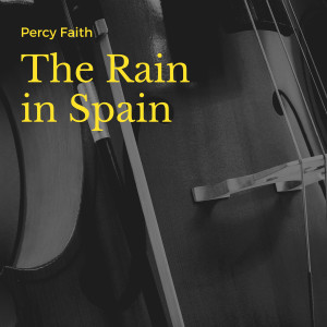 Album The Rain in Spain from Percy Faith and His Orchestra