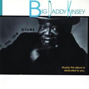 I Am The Blues 1993 Big Daddy Kinsey