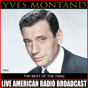 Album The Best Of 1940s (Live) from Yves Montand