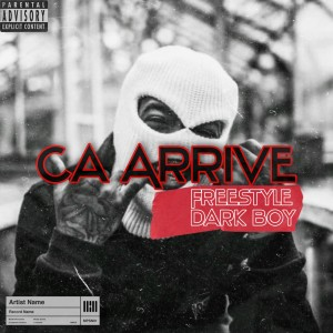 Dark Boy的專輯Ça arrive (Freestyle) (Explicit)