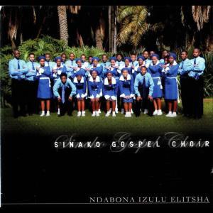 Album Ndabona Izulu Elitsha from Sinako Gospel Choir