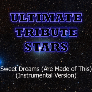 Ultimate Tribute Stars的專輯Eurythmics - Sweet Dreams (Are Made of This) [Instrumental Version]