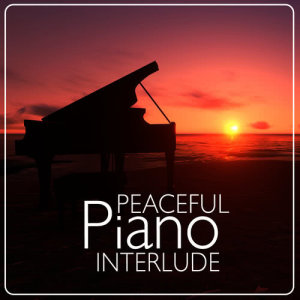 Album Peaceful Piano Interlude from Piano Love Songs: Classic Easy Listening Piano Instrumental Music