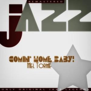 Mel Tormé的專輯Comin' Home Baby! (Remastered)