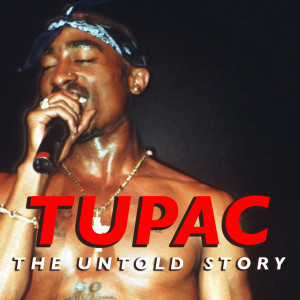 Album Tupac: The Untold Story from Tupac