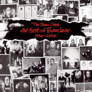 Ten Years Gone The Best Of Everclear 1994-2004 2004 Everclear
