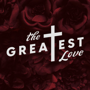 Album The Greatest Love from Lifeway Worship