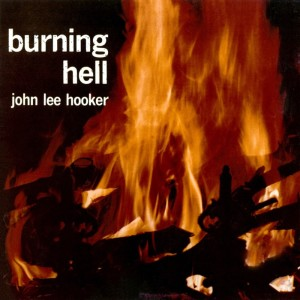 John Lee Hooker的專輯Burning Hell