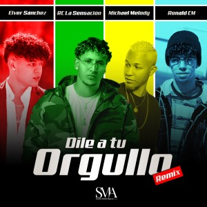Album Dile a Tu Orgullo (Remix) from Rc La Sensacion