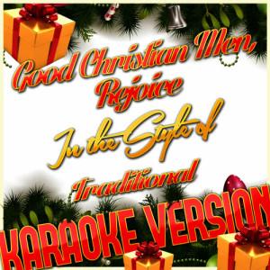 Karaoke - Ameritz的專輯Good Christian Men, Rejoice (In the Style of Traditional) [Karaoke Version] - Single