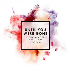 The Chainsmokers的專輯Until You Were Gone