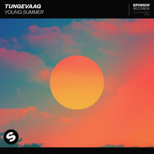 Listen to Young Summer song with lyrics from Martin Tungevaag