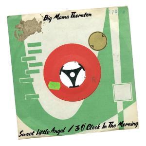 Big Mama Thornton的專輯Sweet Little Angel / 3 O'Clock in the Mornin' (Live)