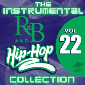 The Hit Co.的專輯The Instrumental R&B and Hip-Hop Collection, Vol. 22
