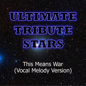 Ultimate Tribute Stars的專輯Nickelback - This Means War (Vocal Melody Version)