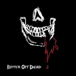 Album Better Off Dead (Explicit) from jxdn