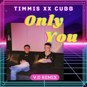 Album Only You (Remix) from Cubb