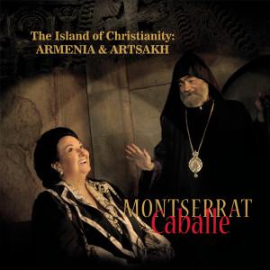 Montserrat Caballé的專輯The Island of Christianity: Armenia & Artsakh