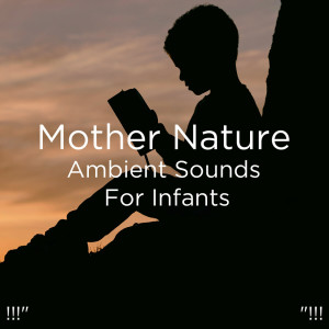 """Album !!!"""" Mother Nature: Ambient Sounds For Infants """"!!! from Deep Sleep"""