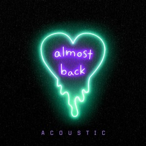 Phoebe Ryan的專輯Almost Back (Acoustic)