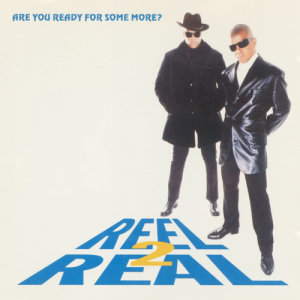 Album Are You Ready For Some More? from Reel 2 Real