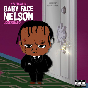 Jose Guapo的專輯Baby Face Nelson : Hosted by Bigga Rankin (Explicit)