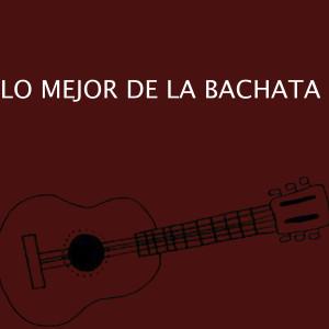 Bachata的專輯Lo Mejor de la Bachata