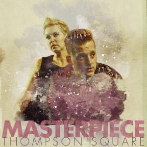Album Masterpiece from Thompson Square