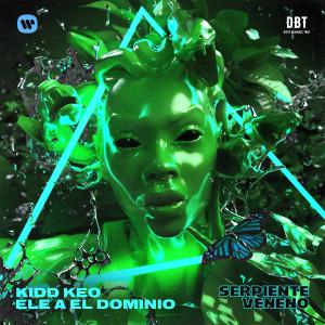 Listen to Serpiente Veneno (feat. Ele A El Dominio) song with lyrics from Kidd Keo
