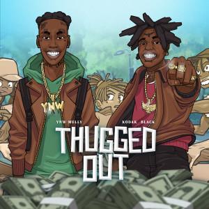 Thugged Out (feat. Kodak Black) (Explicit) dari YNW Melly