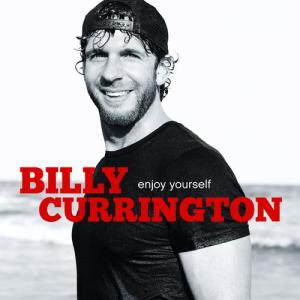 Enjoy Yourself 2010 Billy Currington