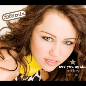 See You Again 2008 Miley Cyrus