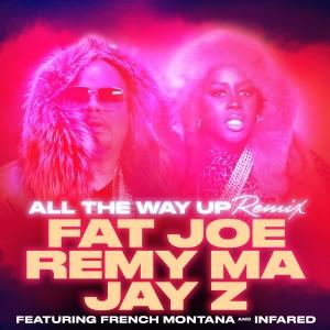 อัลบัม All The Way Up (Remix) (feat. French Montana & Infared) - Single ศิลปิน Jay-Z