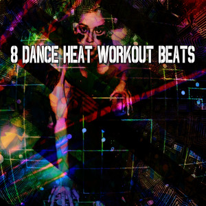 CDM Project的專輯8 Dance Heat Workout Beats