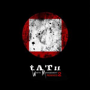 T.A.T.U.的專輯Waste Management Remixes 2