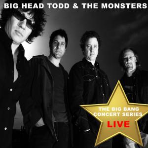 Album Big Bang Concert Series: Big Head Todd and the Monsters (Live) from Big Head Todd and The Monsters