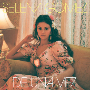 Listen to De Una Vez song with lyrics from Selena Gomez