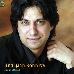 Jind Jaan Sohniye dari Jawad Ahmed