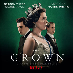 Album The Crown: Season Three (Soundtrack from the Netflix Original Series) from Martin Phipps