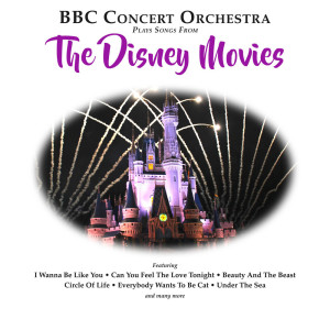 BBC Concert Orchestra的專輯BBC Concert Orchestra Plays Songs from The Disney Movies