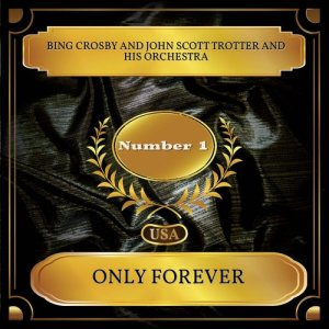 Album Only Forever from John Scott Trotter And His Orchestra