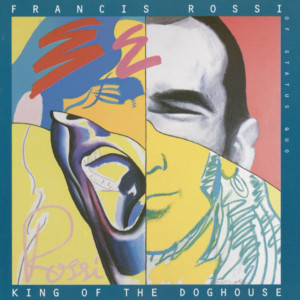 King Of The Doghouse 1996 Francis Rossi