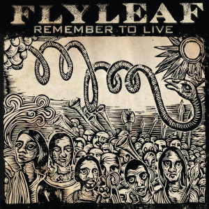Album Remember To Live from Flyleaf