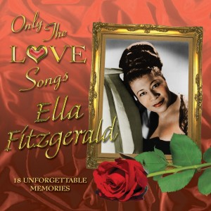 Ella Fitzgerald的專輯Only the Love Songs of Ella Fitzgerald